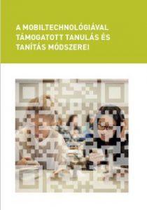 """""""A mobiltechnológiával támogatott tanulás és tanítás módszerei könyv borítója"""